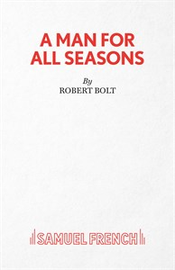 to oppose the king in man for all seasons by robert bolt - robert bolt's a man for all seasons robert bolt's a man for all seasons is a provoking historical drama thomas more, who is considered to be an honest man, is entangled in the politics of the day and having to decide between his own welfare and his personal conscience.