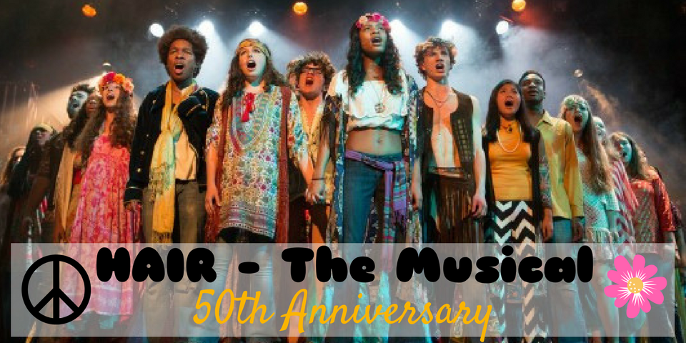 Origin Theatrical | Happy Anniversary, HAIR! Let the Sun Shine…
